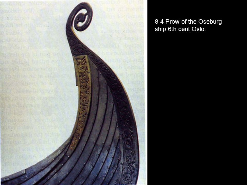 8-4 Prow of the Oseburg ship 6th cent Oslo.