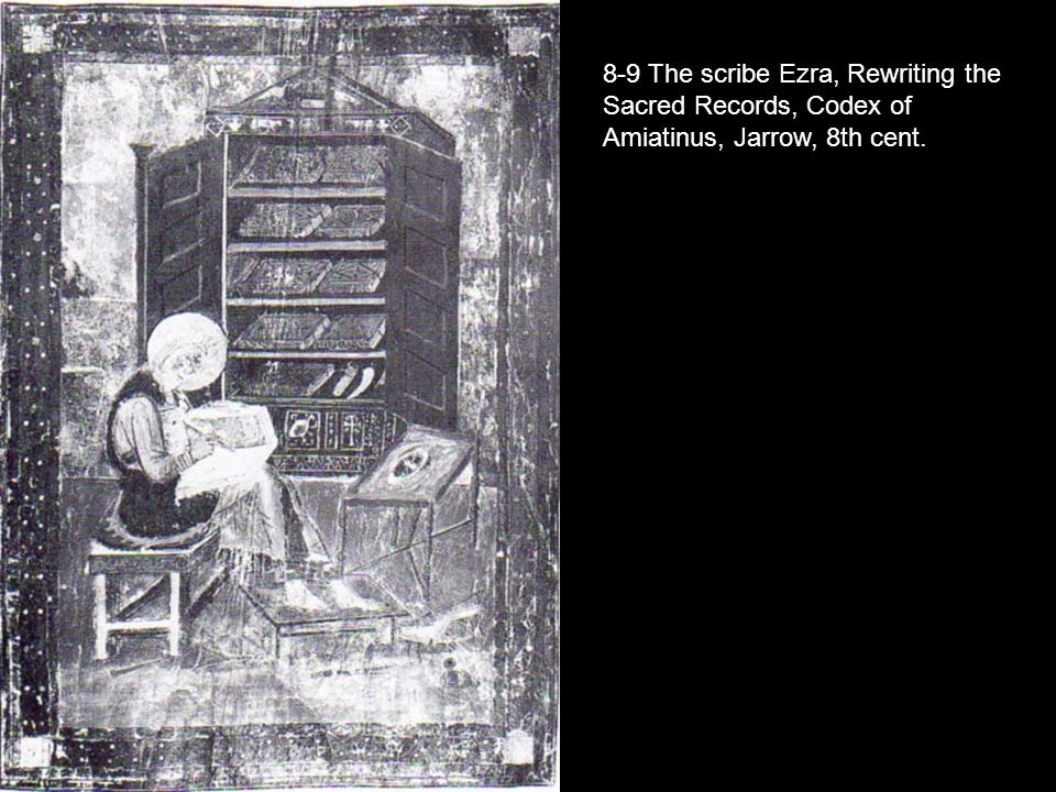 8-9 The scribe Ezra, Rewriting the Sacred Records, Codex of Amiatinus, Jarrow, 8th cent.