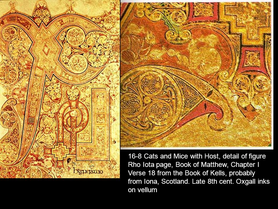 16-8 Cats and Mice with Host, detail of figure Rho Iota page, Book of Matthew, Chapter I Verse 18 from the Book of Kells, probably from Iona, Scotland.