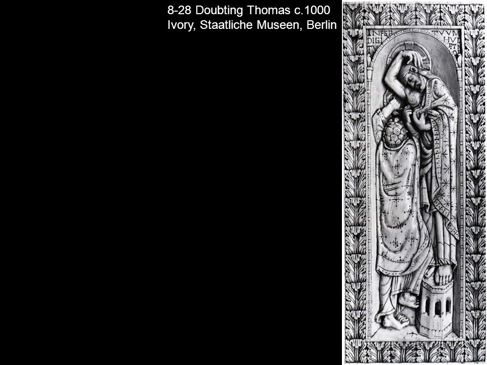 8-28 Doubting Thomas c.1000 Ivory, Staatliche Museen, Berlin