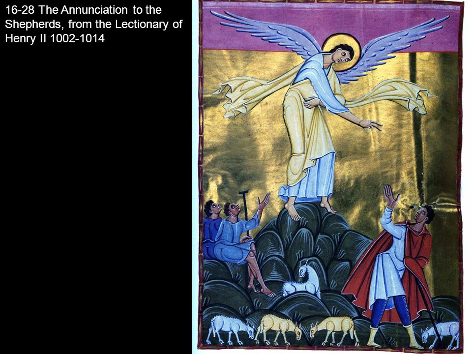 16-28 The Annunciation to the Shepherds, from the Lectionary of Henry II 1002-1014