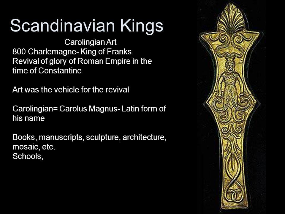 Scandinavian Kings Carolingian Art 800 Charlemagne- King of Franks