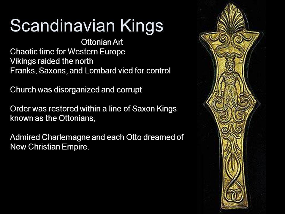Scandinavian Kings Ottonian Art Chaotic time for Western Europe
