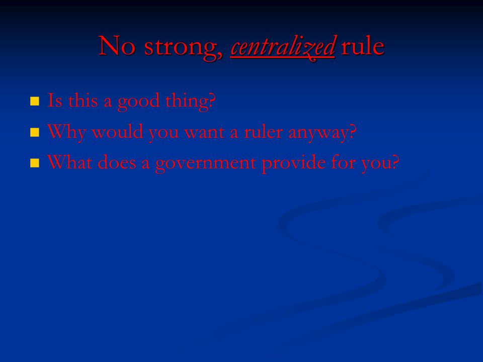No strong, centralized rule