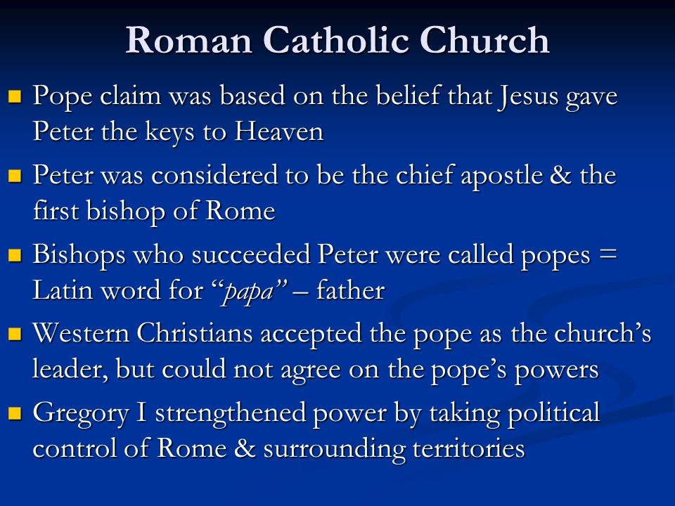 Roman Catholic Church Pope claim was based on the belief that Jesus gave Peter the keys to Heaven.