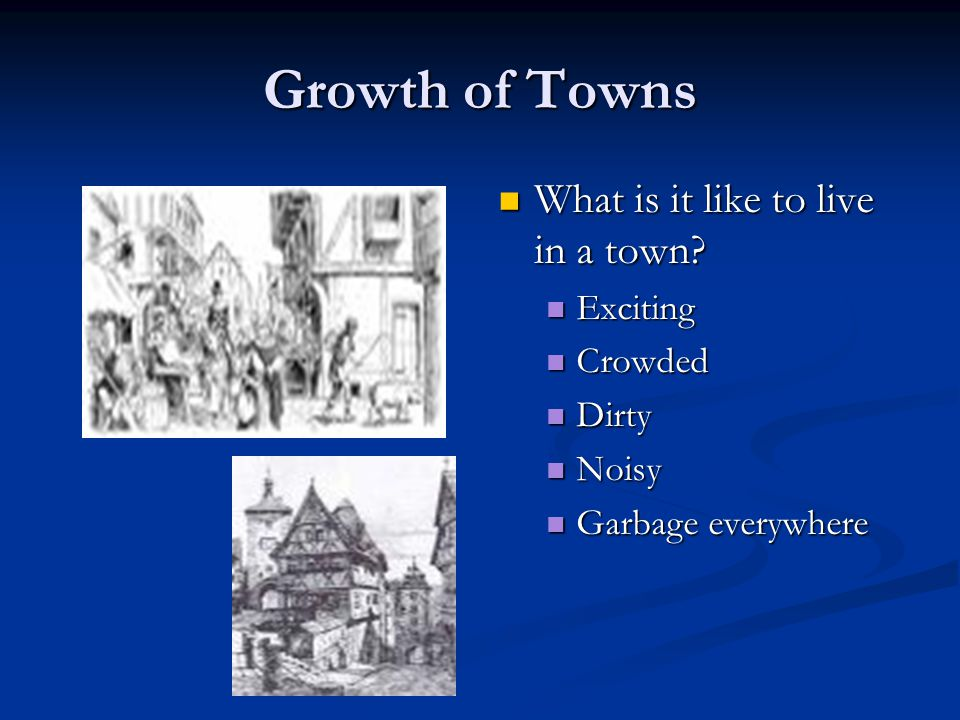 Growth of Towns What is it like to live in a town Exciting Crowded