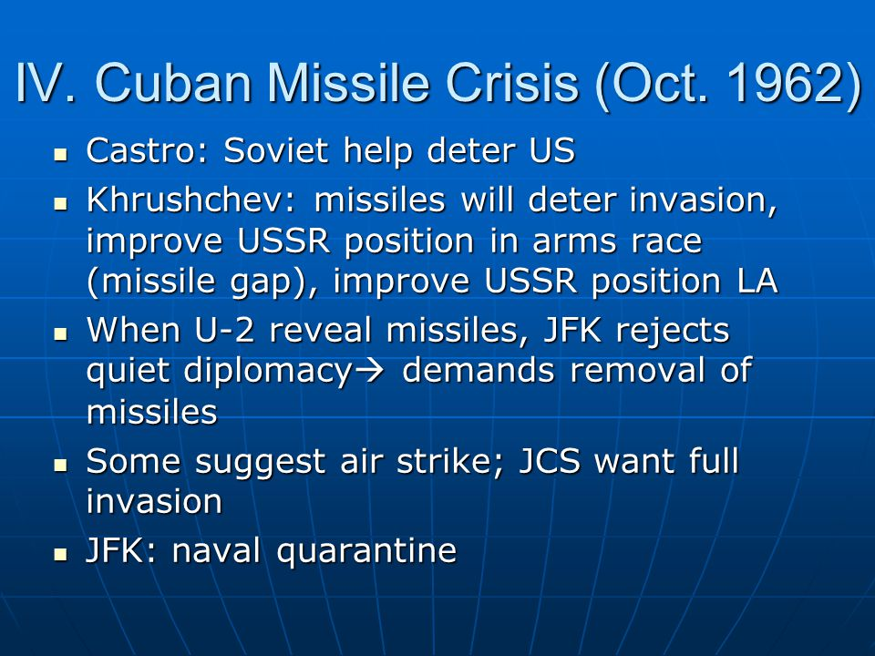 IV. Cuban Missile Crisis (Oct. 1962)