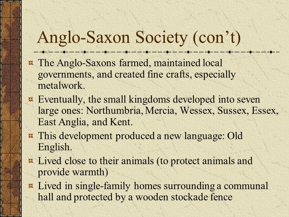 Anglo-Saxon Society (con't)