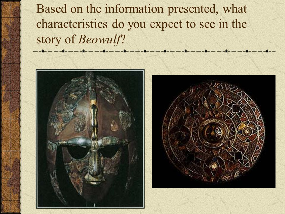 Based on the information presented, what characteristics do you expect to see in the story of Beowulf