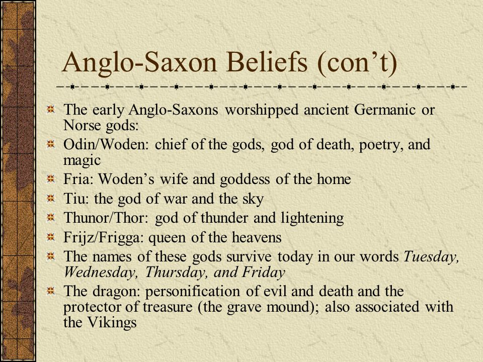 Anglo-Saxon Beliefs (con't)