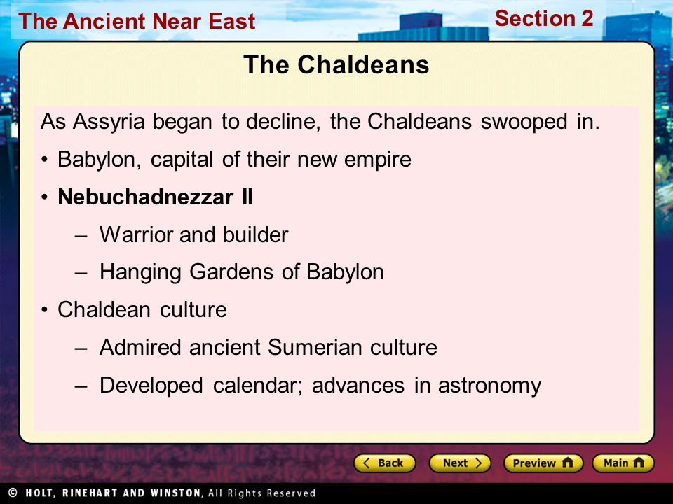 The Chaldeans As Assyria began to decline, the Chaldeans swooped in.
