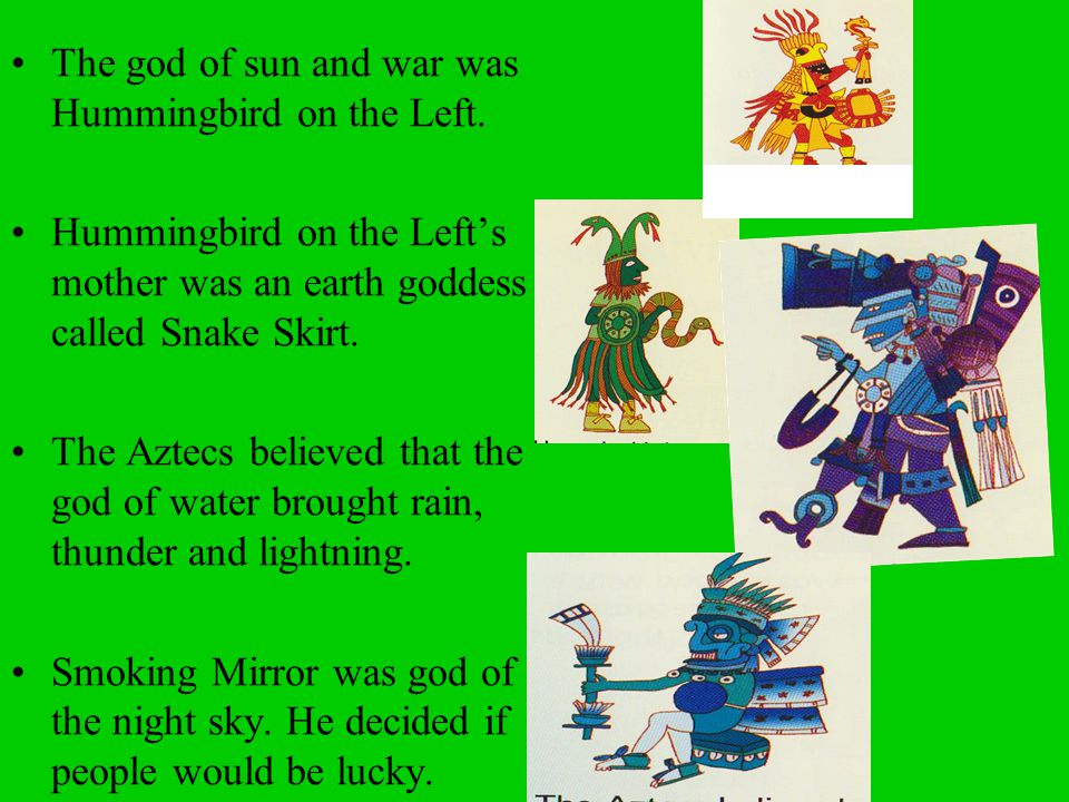 The god of sun and war was Hummingbird on the Left.
