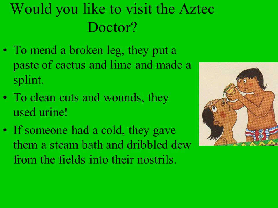 Would you like to visit the Aztec Doctor