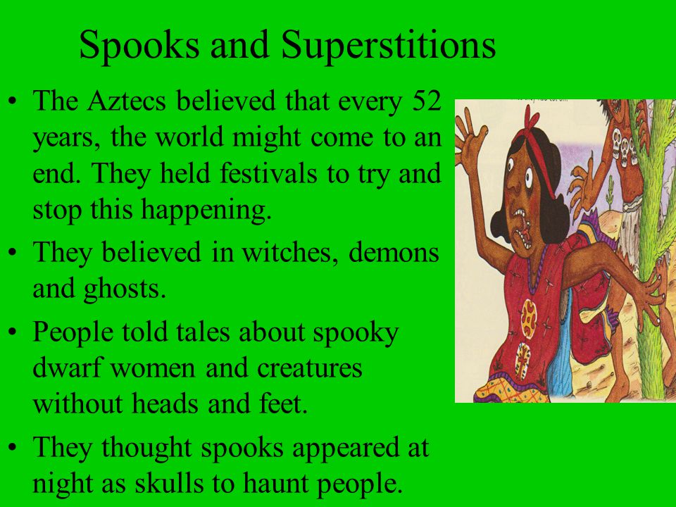 Spooks and Superstitions