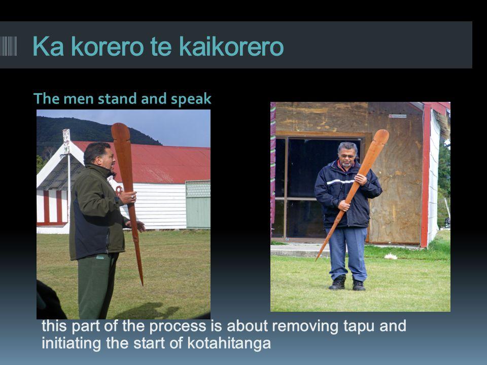 Ka korero te kaikorero The men stand and speak