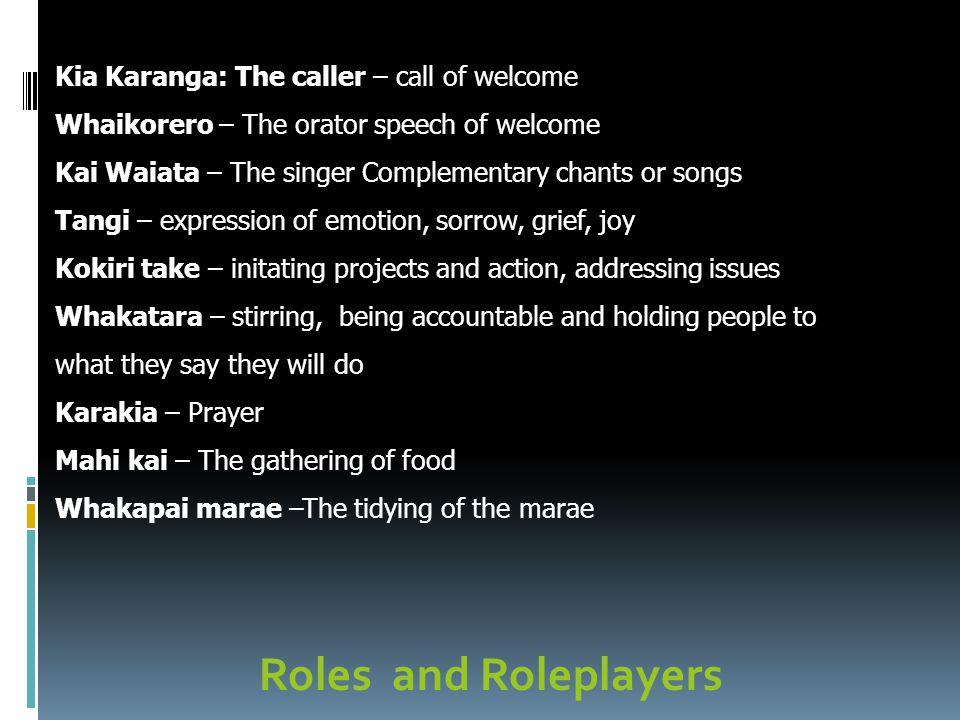 Roles and Roleplayers Kia Karanga: The caller – call of welcome