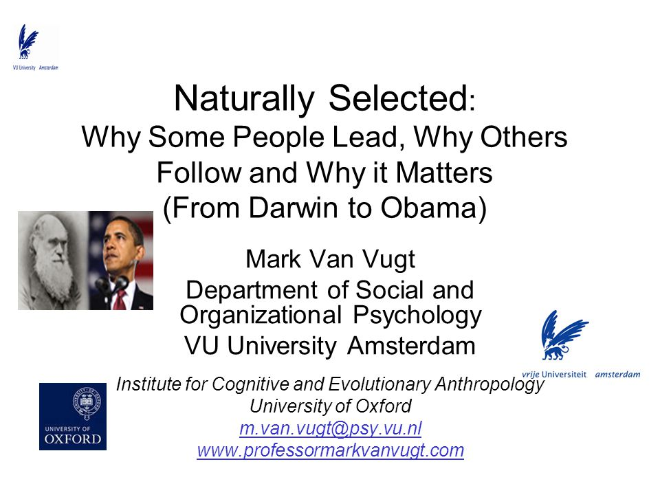 Naturally Selected: Why Some People Lead, Why Others Follow and Why it Matters (From Darwin to Obama)