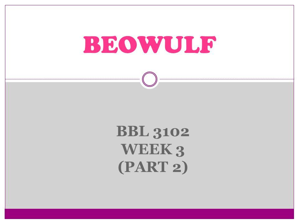 BEOWULF BBL 3102 WEEK 3 (PART 2)