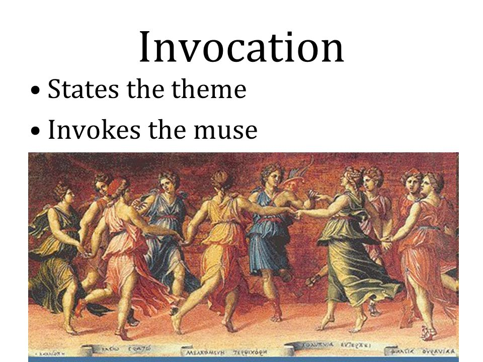 Invocation States the theme Invokes the muse