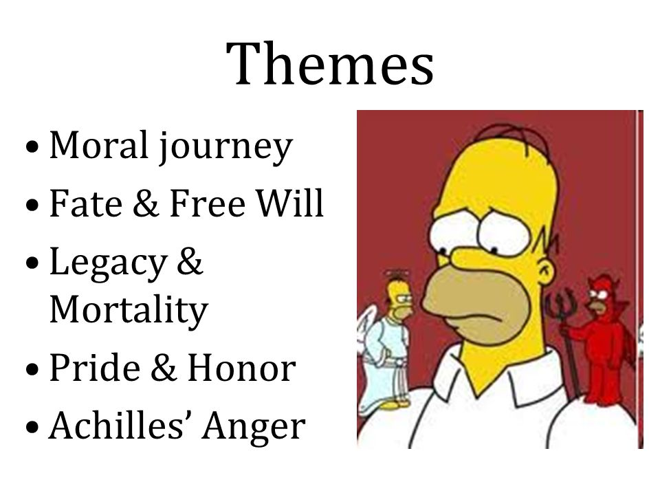 Themes Moral journey Fate & Free Will Legacy & Mortality Pride & Honor