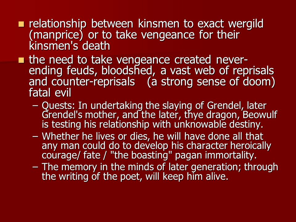 relationship between kinsmen to exact wergild (manprice) or to take vengeance for their kinsmen s death