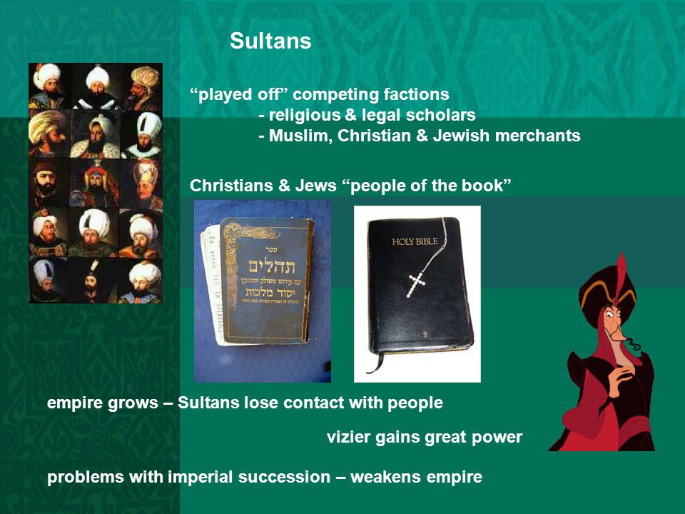 Sultans played off competing factions - religious & legal scholars