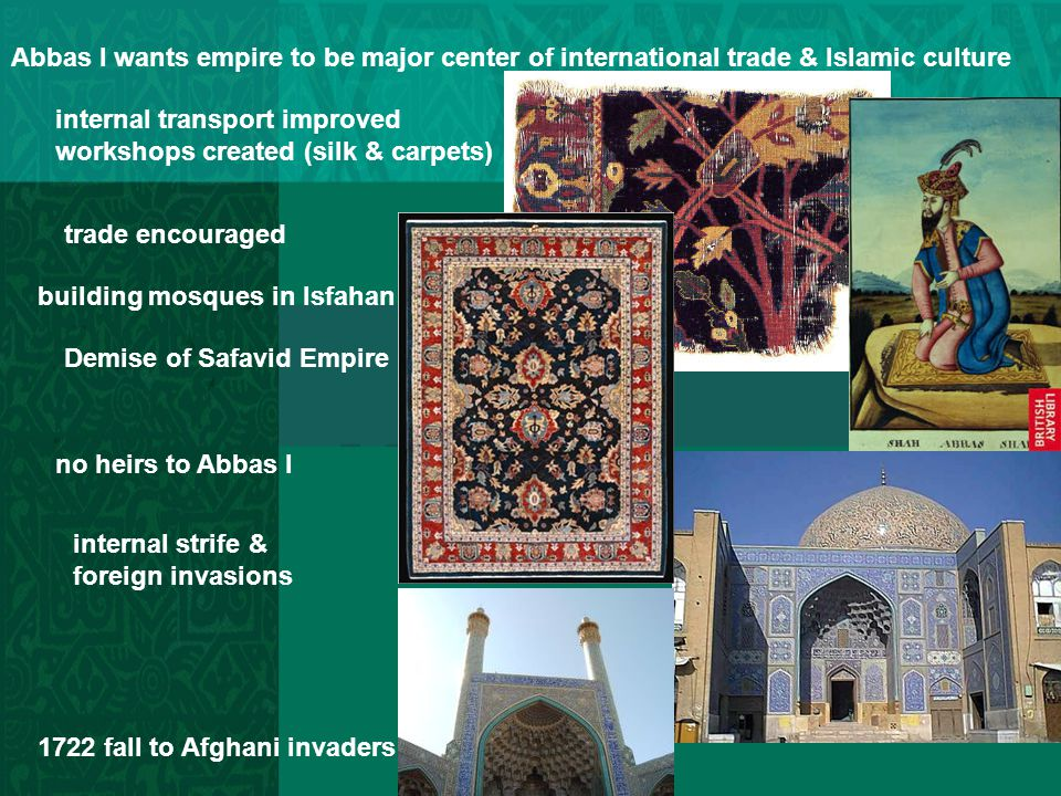 Abbas I wants empire to be major center of international trade & Islamic culture