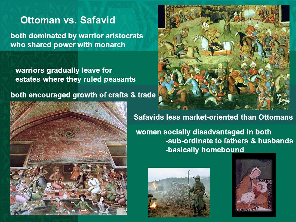 Ottoman vs. Safavid both dominated by warrior aristocrats