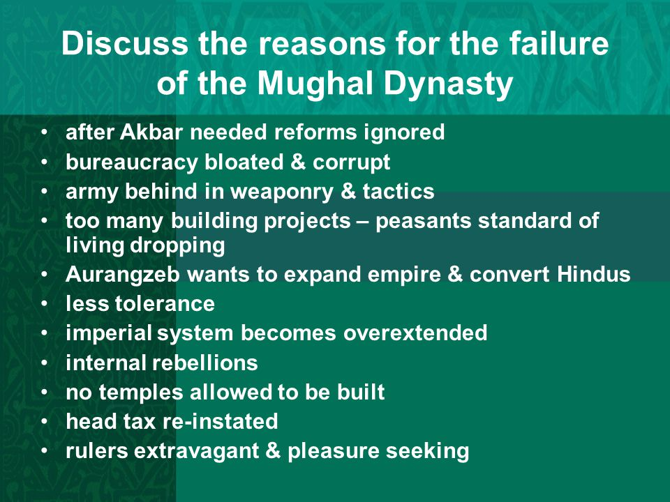 Discuss the reasons for the failure of the Mughal Dynasty