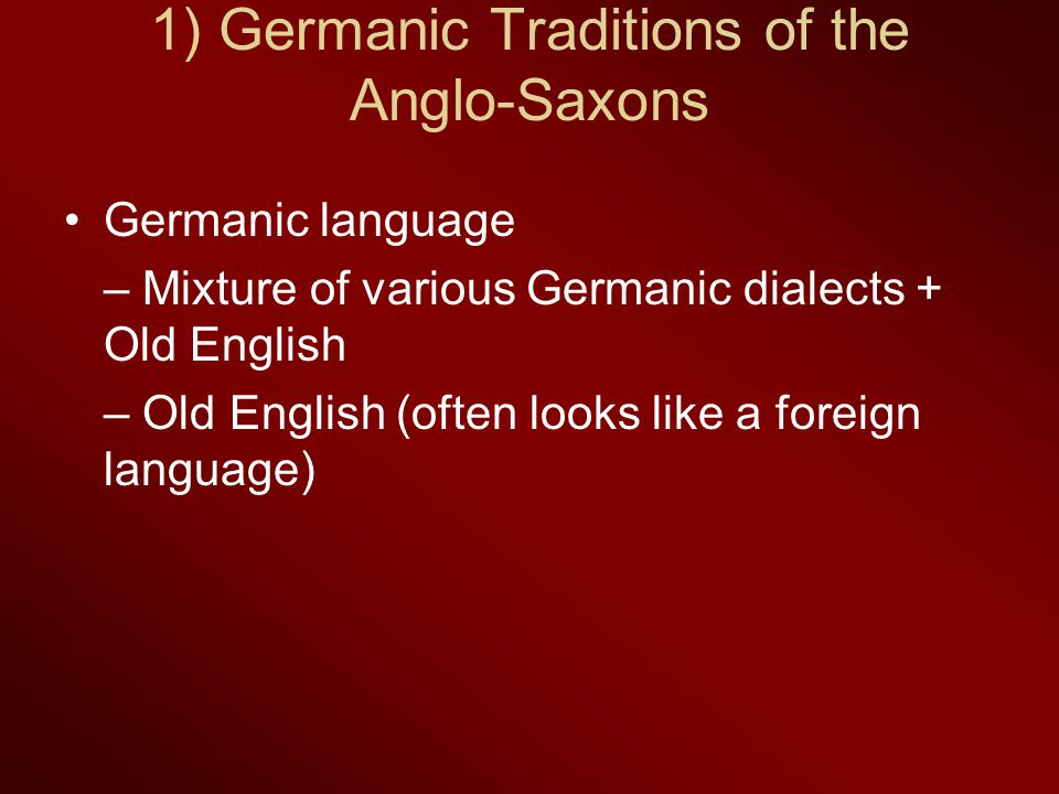 1) Germanic Traditions of the Anglo-Saxons