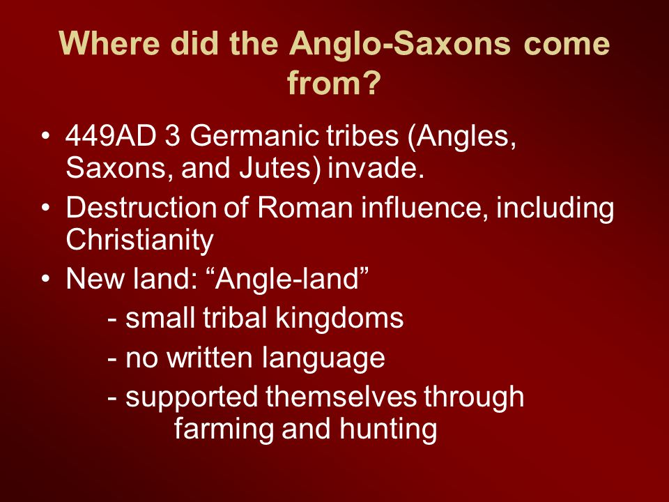 Where did the Anglo-Saxons come from