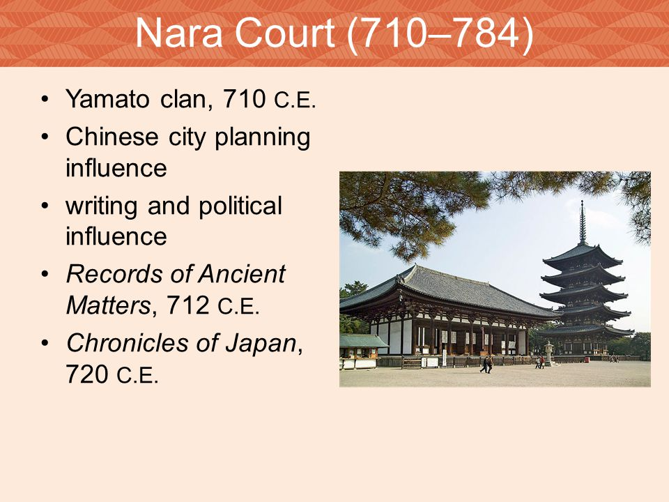 Nara Court (710–784) Yamato clan, 710 C.E.