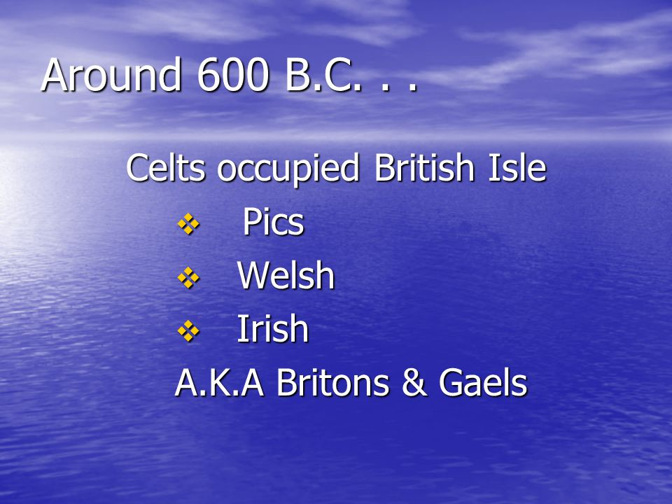 Celts occupied British Isle