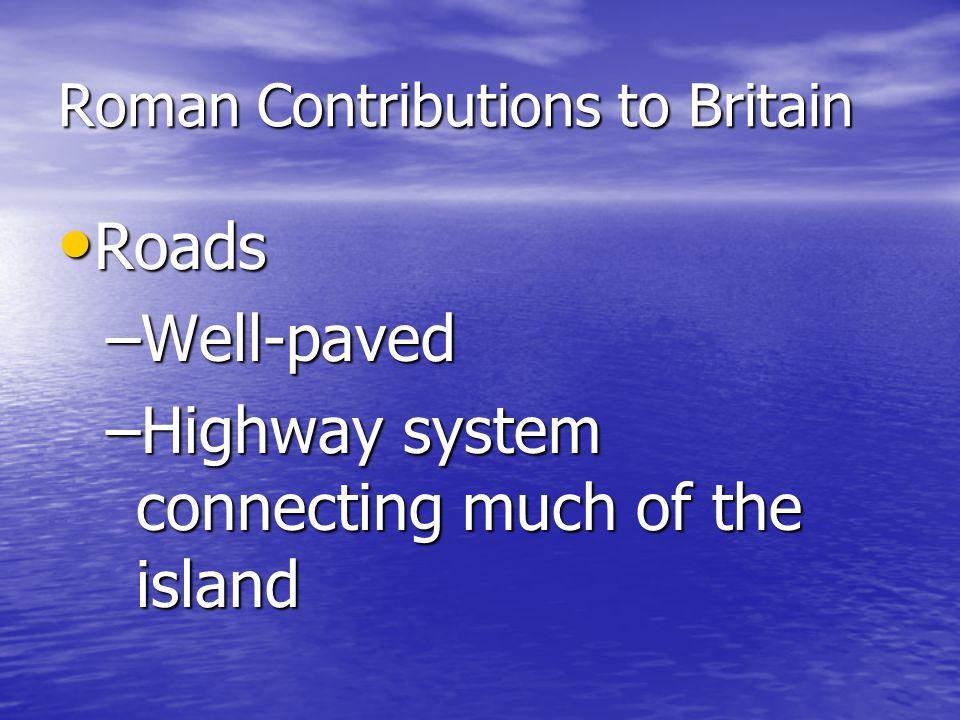 Roman Contributions to Britain