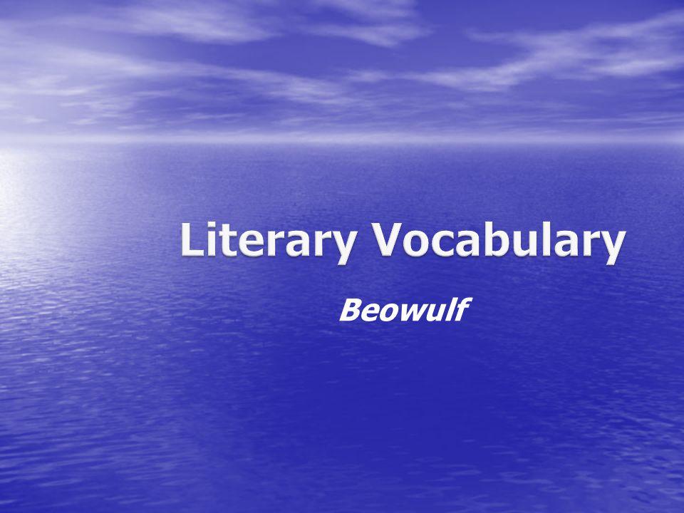 Literary Vocabulary Beowulf