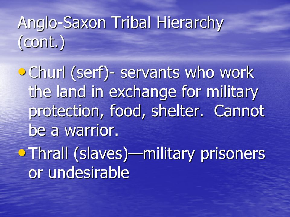Anglo-Saxon Tribal Hierarchy (cont.)