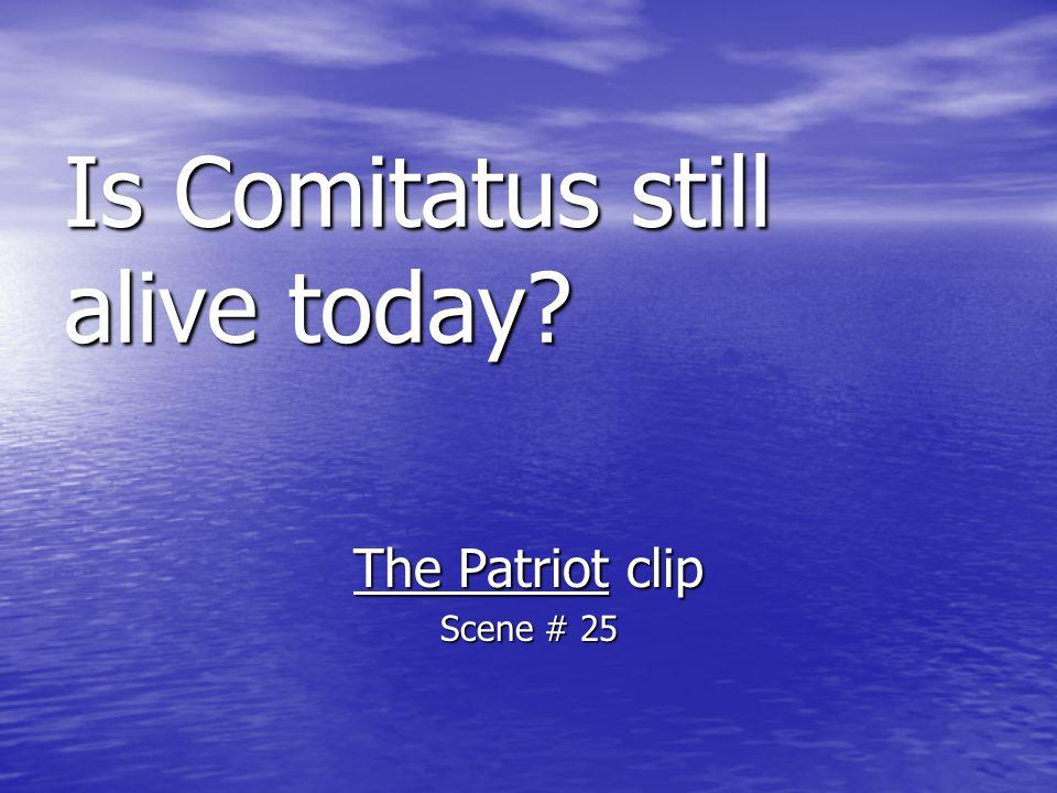 Is Comitatus still alive today