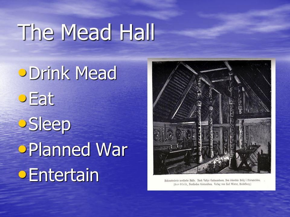 The Mead Hall Drink Mead Eat Sleep Planned War Entertain