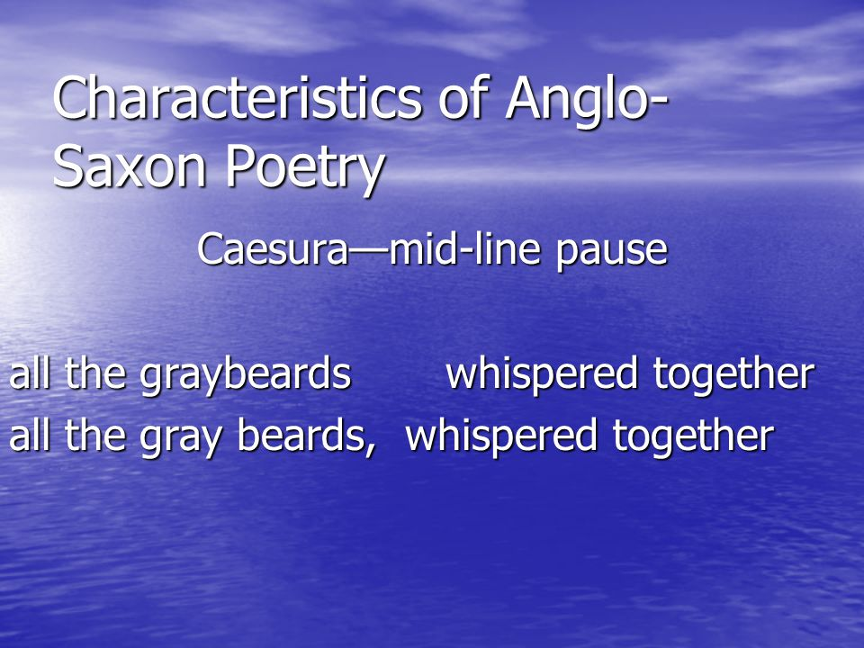 Characteristics of Anglo-Saxon Poetry