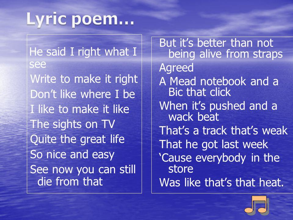 Lyric poem… But it's better than not being alive from straps Agreed