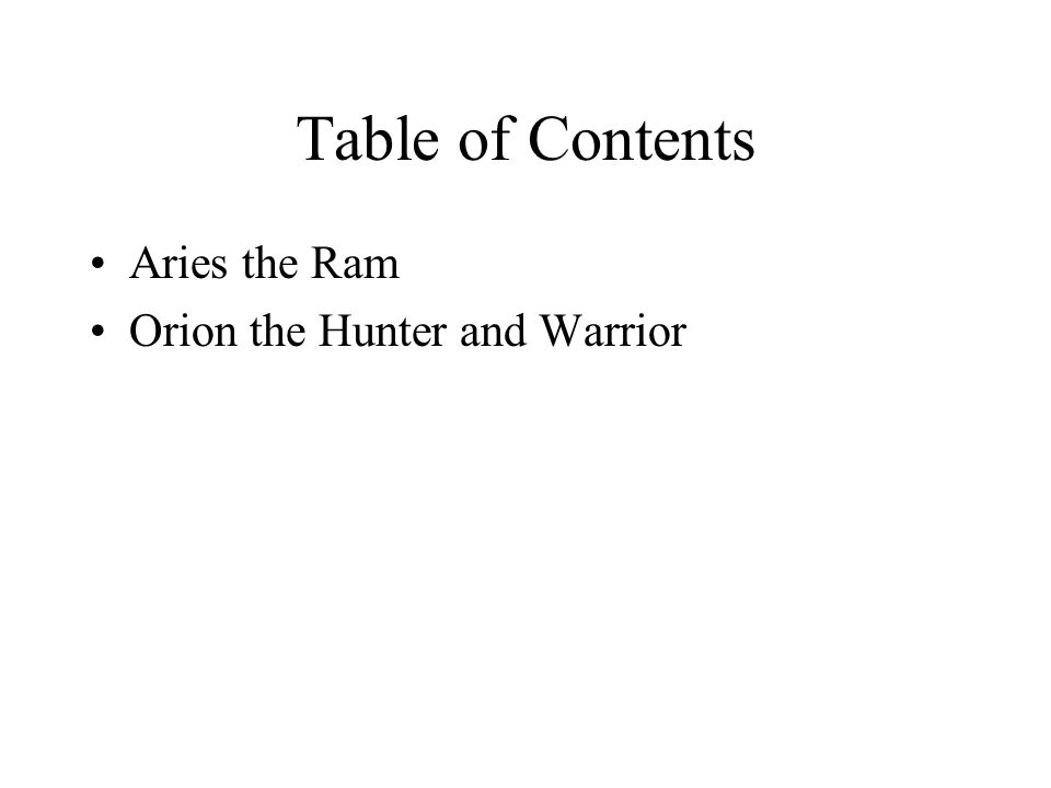 Table of Contents Aries the Ram Orion the Hunter and Warrior
