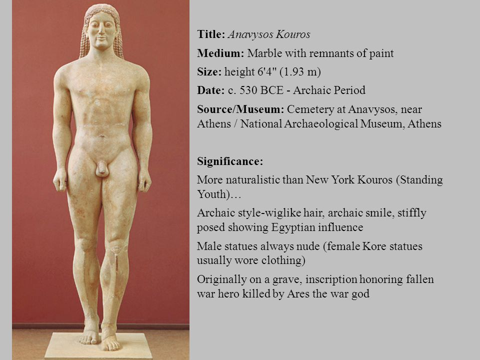 Title: Anavysos Kouros Medium: Marble with remnants of paint
