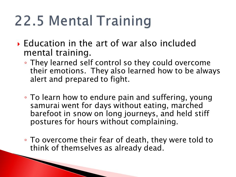 22.5 Mental Training Education in the art of war also included mental training.