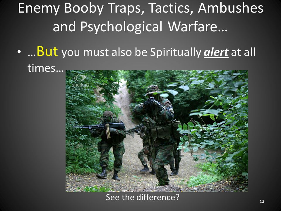 Enemy Booby Traps, Tactics, Ambushes and Psychological Warfare…