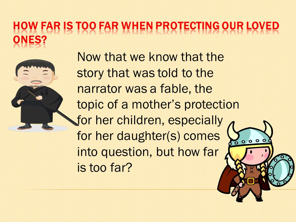 How far is too far when protecting our loved ones