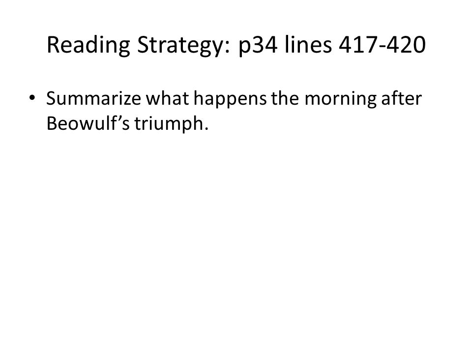 Reading Strategy: p34 lines 417-420