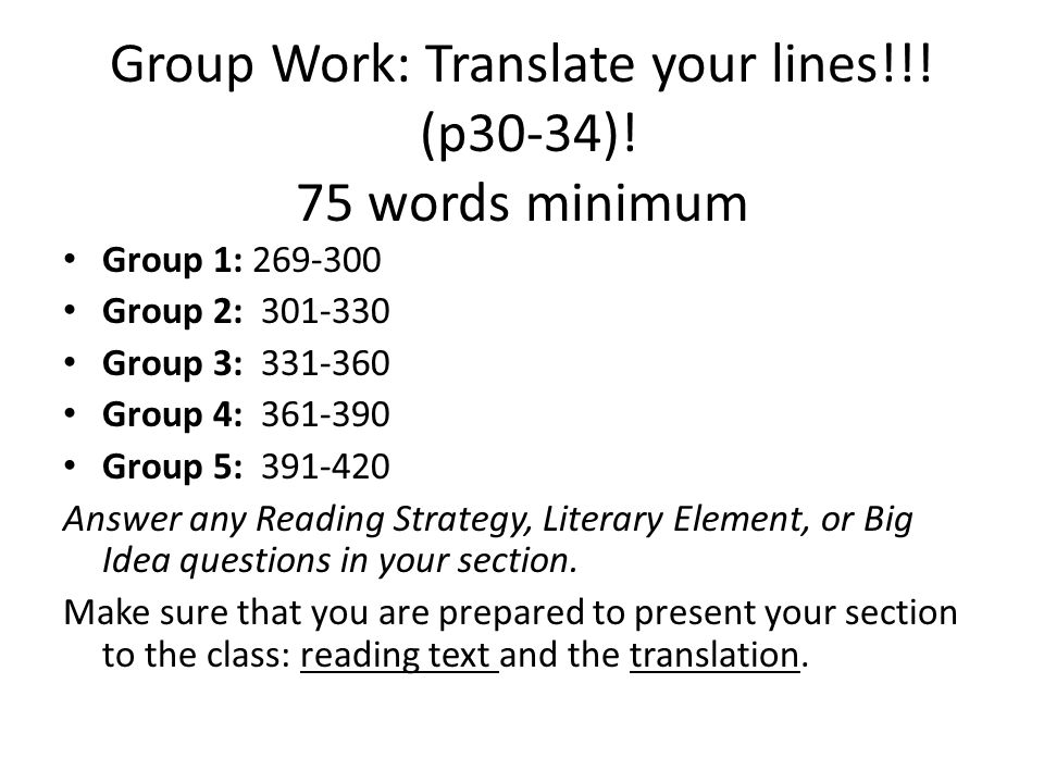Group Work: Translate your lines!!! (p30-34)! 75 words minimum