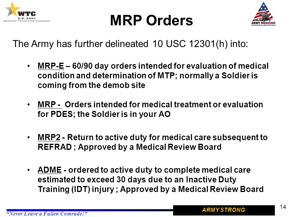 MRP Orders The Army has further delineated 10 USC 12301(h) into: