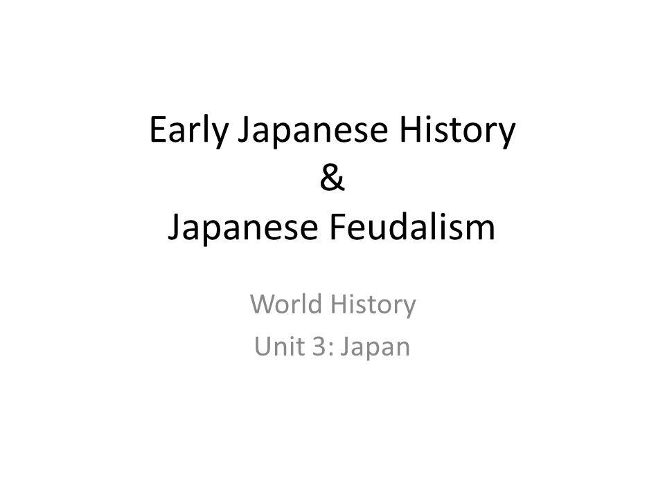 Early Japanese History & Japanese Feudalism
