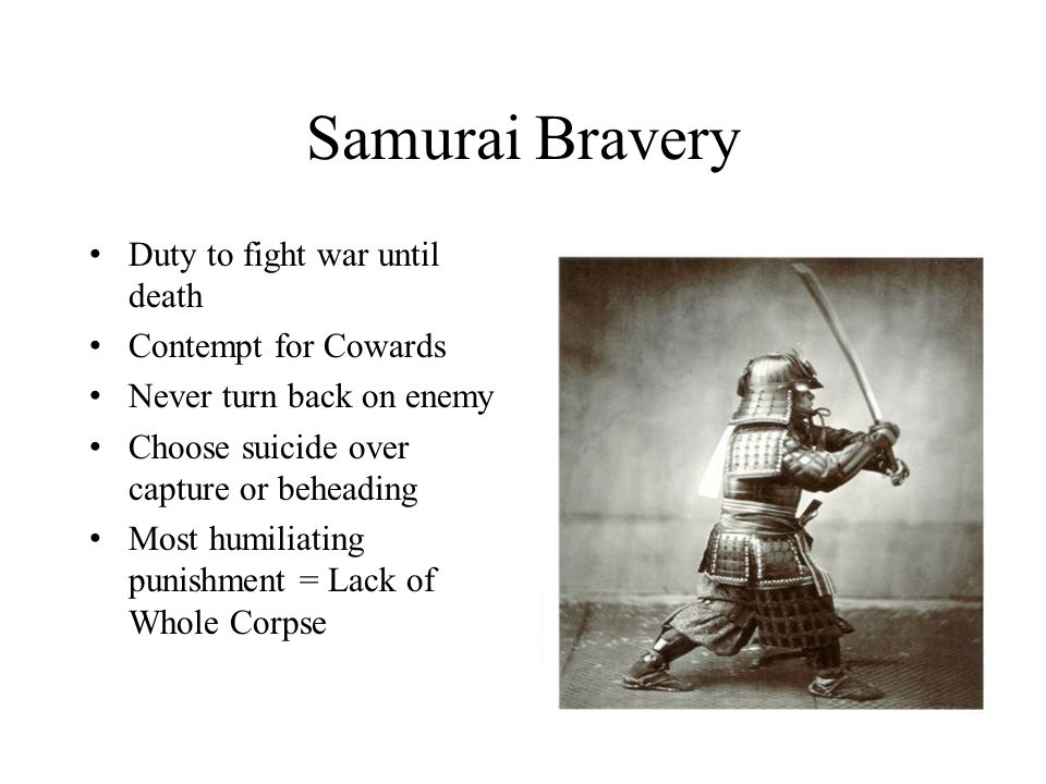 Samurai Bravery Duty to fight war until death Contempt for Cowards